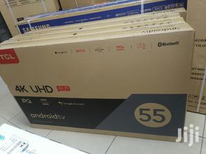 Tcl Smart Android 4k Led IPQ 617 Tv 55 Inch   TV & DVD Equipment for sale in Nairobi, Nairobi Central