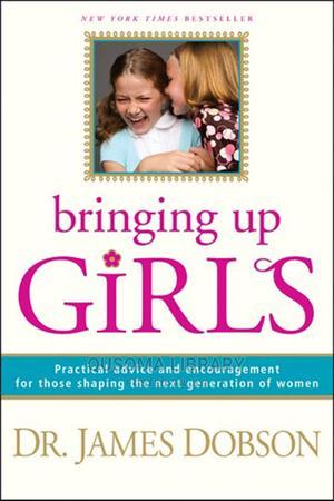 Bringing Up Girls - James C. Dobson | Books & Games for sale in Kajiado, Kitengela