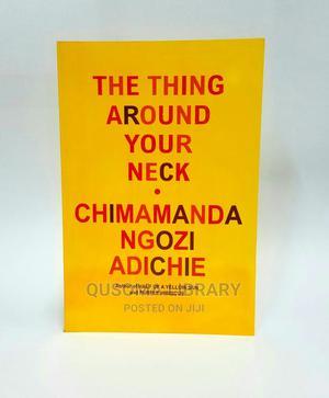 The Thing Around Your Neck - Chimamanda Ngozi Adichie | Books & Games for sale in Kajiado, Kitengela