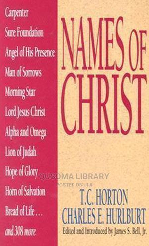 Names of Christ - T. C. Horton and Charles E. Hurlburt | Books & Games for sale in Kajiado, Kitengela
