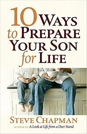 10 Ways to Prepare Your Son for Life- Steve Chapman | Books & Games for sale in Kajiado, Kitengela